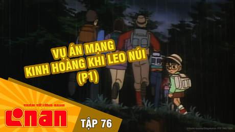 Conan - Tập 76: Vụ án kinh hoàng khi leo núi (P1)