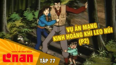 Conan - Tập 77: Vụ án kinh hoàng khi leo núi (P2)