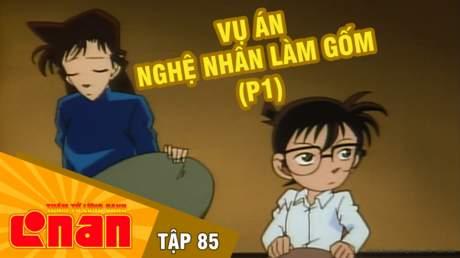 Conan - Tập 85: Vụ án nghệ nhân làm gốm (P1)
