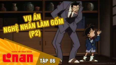 Conan - Tập 86: Vụ án nghệ nhân làm gốm (P2)