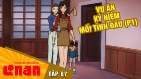 Conan - Tập 87: Vụ án kỷ niệm mối tình đầu (P1)
