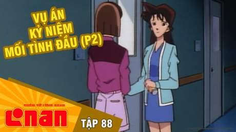 Conan - Tập 88: Vụ án kỷ niệm mối tình đầu (P2)