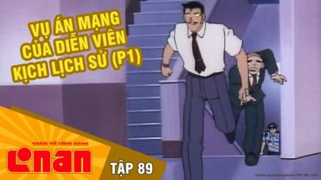 Conan - Tập 89: Vụ án mạng của diễn viên kịch lịch sử (P1)