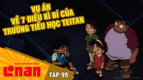 Conan - Tập 99: Vụ án về 7 điều kì bí của trường tiểu học Teitan