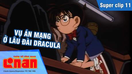 Conan - Superclip 11: Vụ án mạng ở lâu đài Dracula