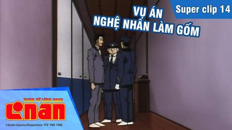 Conan - Superclip 14: Vụ án nghệ nhân làm gốm