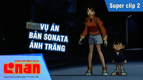 Conan - Superclip 2: Vụ án bản Sonata ánh trăng