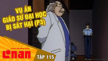 Conan - Tập 115: Vụ án giáo sư Đại học bị sát hại (P3)