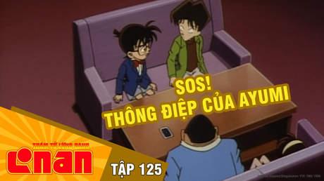 Conan - Tập 125: SOS! Thông điệp của Ayumi