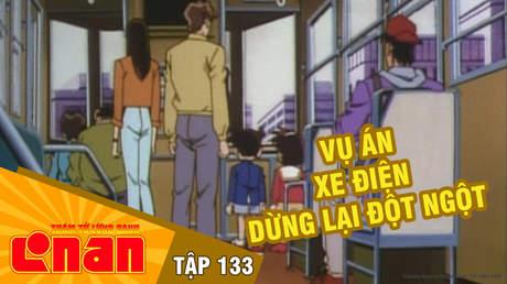 Conan - Tập 133: Vụ án xe điện dừng lại đột ngột