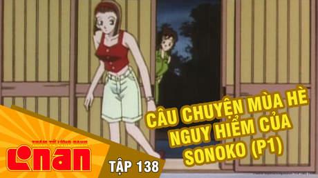 Conan - Tập 138: Câu chuyện mùa hè nguy hiểm của Sonoko (P1)