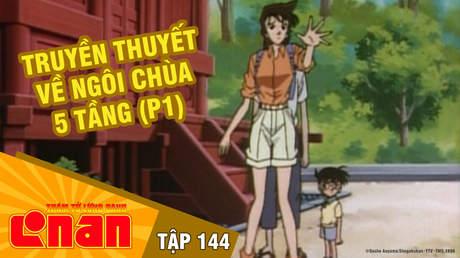 Conan - Tập 144: Truyền thuyết về ngôi chùa 5 tầng (P1)