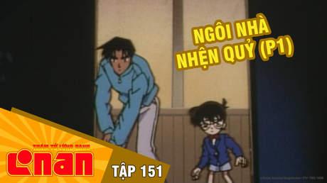 Conan - Tập 151: Ngôi nhà nhện quỷ (P1)