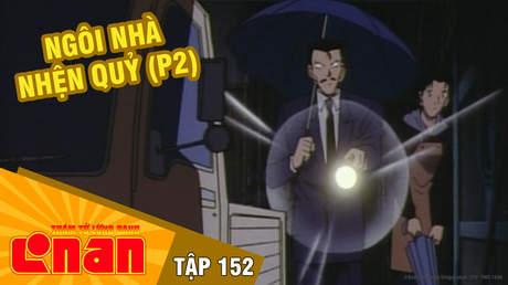 Conan - Tập 152: Ngôi nhà nhện quỷ (P2)
