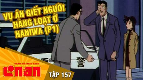 Conan - Tập 157: Vụ án giết người hàng loạt ở Naniwa (P1)