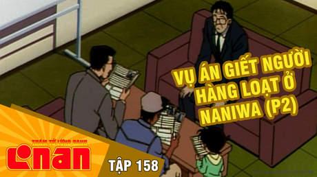 Conan - Tập 158: Vụ án giết người hàng loạt ở Naniwa (P2)