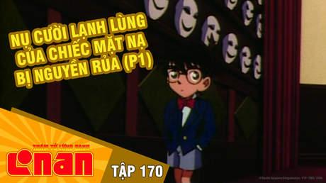 Conan - Tập 170: Nụ cười lạnh lùng của chiếc mặt nạ bị nguyền rủa (P1)
