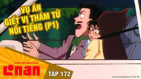 Conan - Tập 172: Vụ án giết vị thám tử nổi tiếng (P1)