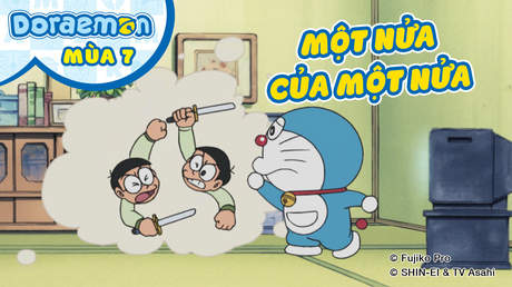 Doraemon S7 - Tập 316: Một nửa của một nửa