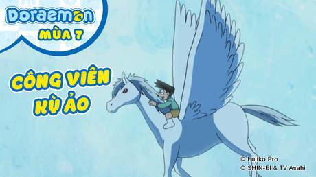Doraemon S7 - Tập 318: Công viên kỳ ảo