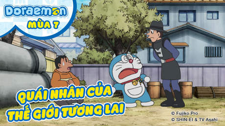 Doraemon S7 - Tập 319: Quái nhân của thế giới tương lai