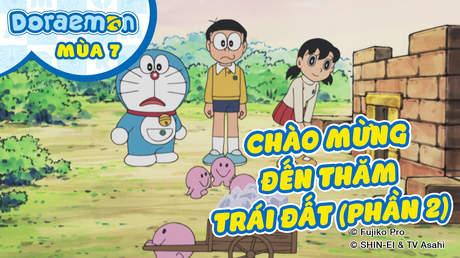 Doraemon S7 - Tập 321: Chào mừng đến thăm trái đất (Phần 2)