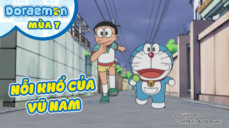 Doraemon S7 - Tập 327: Nỗi khổ của Vũ Nam