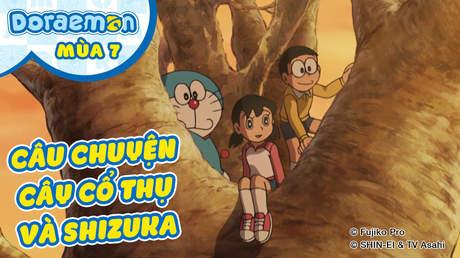 Doraemon S7 - Tập 358: Câu chuyện cây cổ thụ và Shizuka