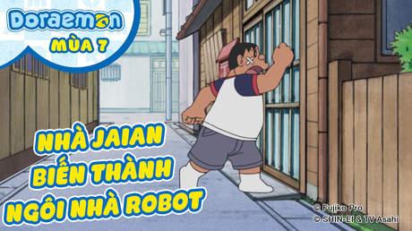 Doraemon S7 - Tập 363: Nhà Jaian biến thành ngôi nhà robot