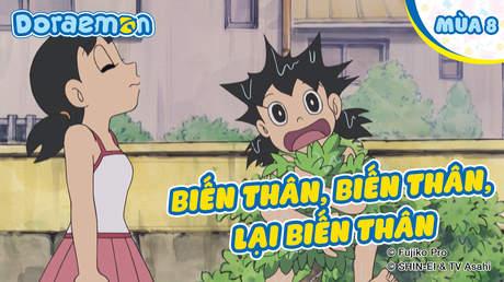 Doraemon S8 - Tập 369: Biến thân, biến thân, lại biến thân