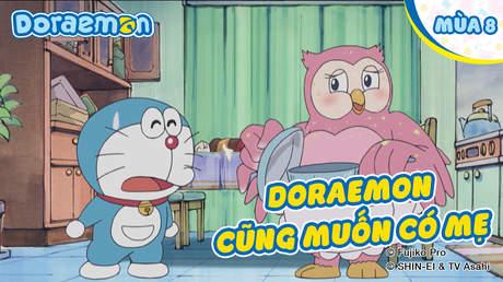 Doraemon S8 - Tập 375: Doraemon cũng muốn có mẹ