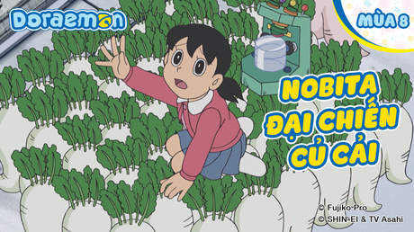 Doraemon S8 - Tập 378: Nobita đại chiến củ cải
