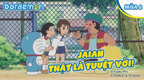 Doraemon S8 - Tập 391: Jaian thật là tuyệt vời!