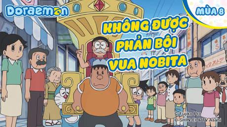 Doraemon S8 - Tập 403: Không được phản bội vua Nobita