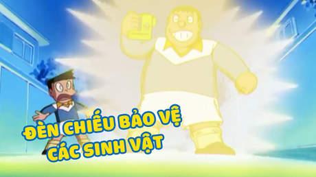 Doraemon - Tập 191: Đèn chiếu bảo vệ các sinh vật