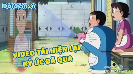 Doraemon - Tập 206: Video tái hiện lại ký ức đã qua
