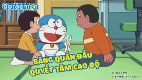 Doraemon - Tập 233: Băng quấn đầu quyết tâm cao độ