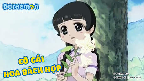 Doraemon - Tập 288: Cô gái hoa bách hợp