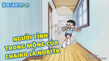 Doraemon - Tập 297: Người tình trong mộng của Chaiko là Nobita