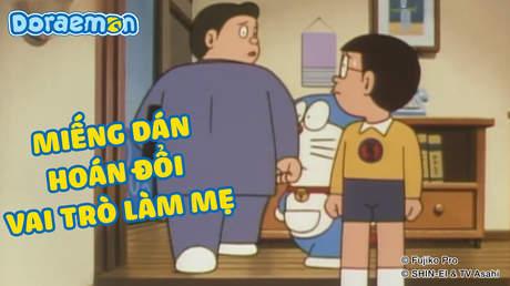 Doraemon - Tập 310: Miếng dán hoán đổi vai trò làm mẹ