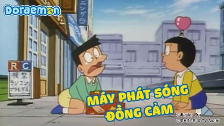 Doraemon - Tập 74: Máy phát sóng đồng cảm