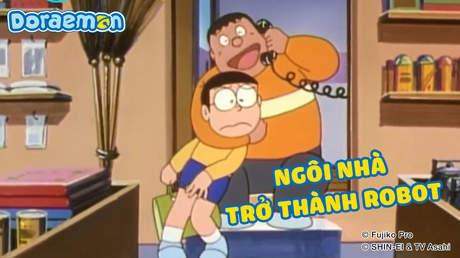 Doraemon - Tập 30: Ngôi nhà trở thành robot