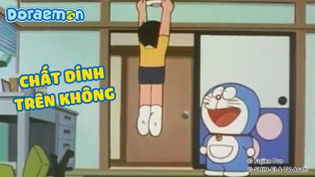 Doraemon - Tập 36: Chất dính trên không