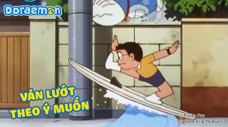 Doraemon - Tập 44: Ván lướt theo ý muốn