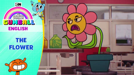 Gumball English - Ep 5: The flower