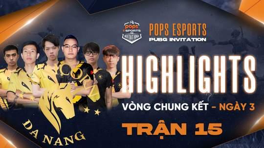 Highlights VCK Ngày 3 - Trận 15