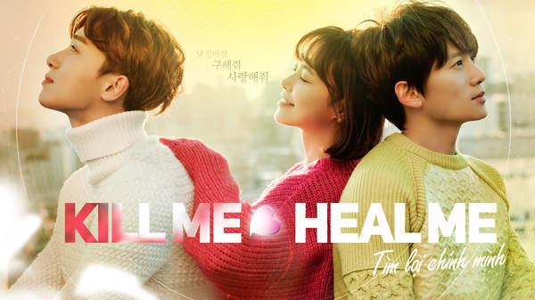 Phim Kill Me Heal Me