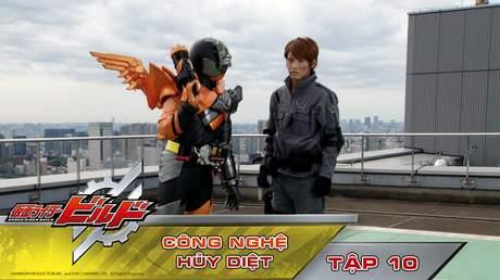 Kamen Rider Build - Tập 10: Công nghệ hủy diệt