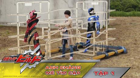 Kamen Rider Build - Tập 1: Anh chàng mê tìm cặp