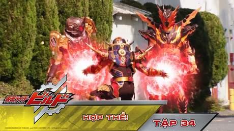 Kamen Rider Build - Tập 34: Hợp thể!